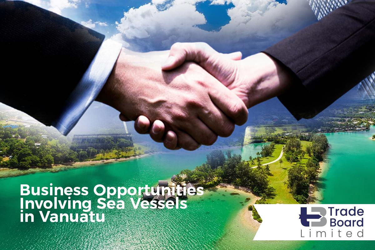 Business Opportunities Involving Sea Vessels in Vanuatu