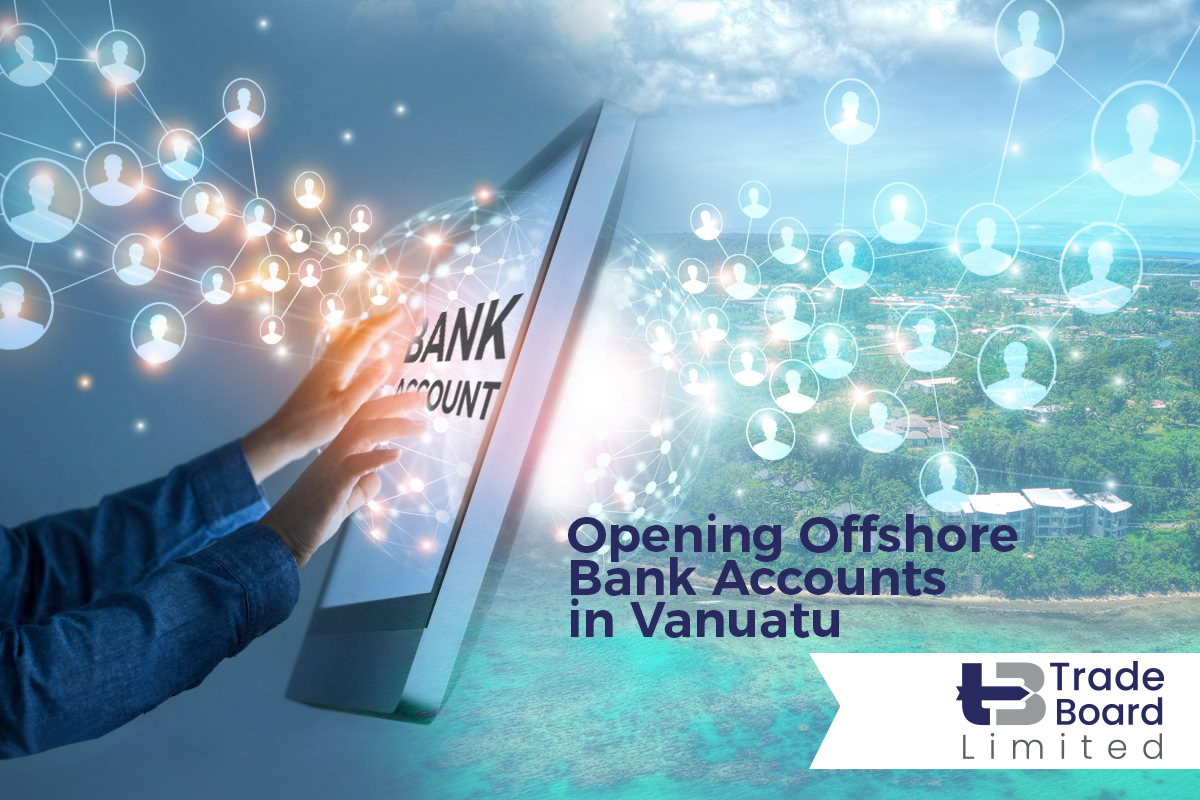 All About Opening Offshore Bank Accounts in Vanuatu